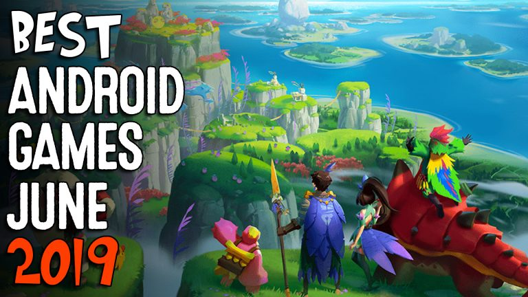 Best Android Games June 2019