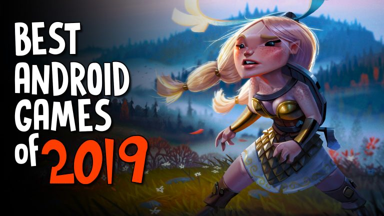 BEST ANDROID GAMES FOR YEAR 2019